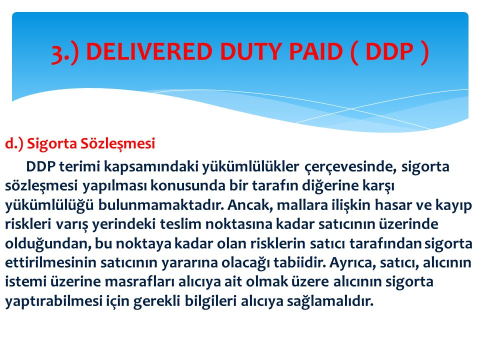 3.) DELIVERED DUTY PAID ( DDP )