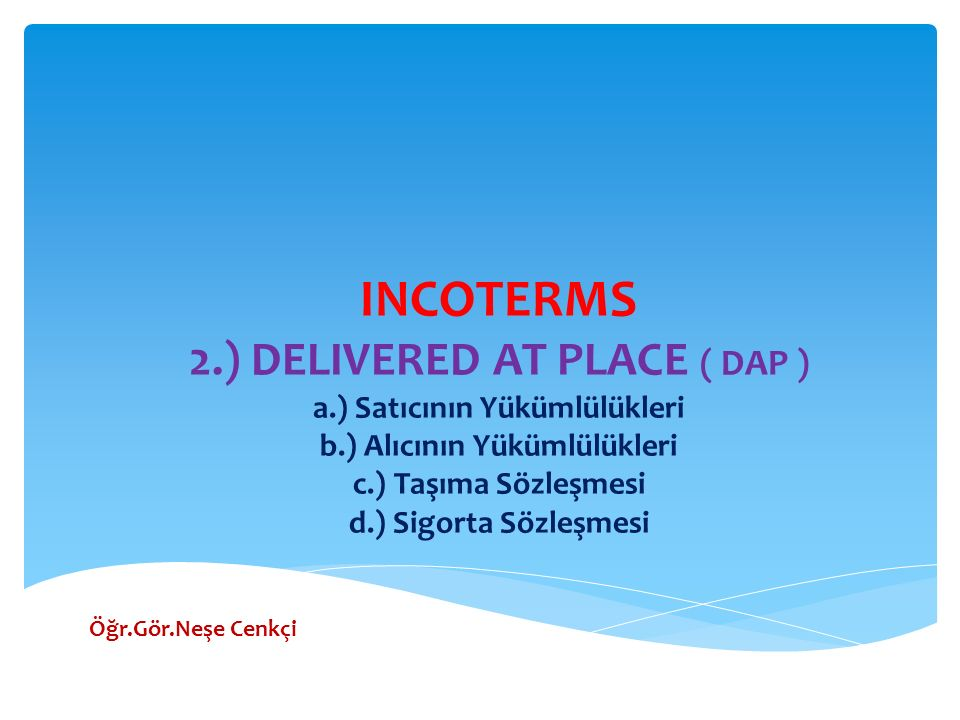 INCOTERMS 2. ) DELIVERED AT PLACE ( DAP ) a