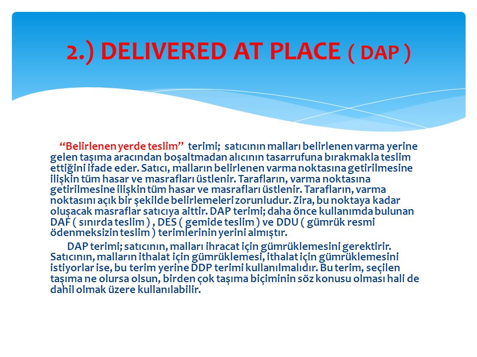 2.) DELIVERED AT PLACE ( DAP )