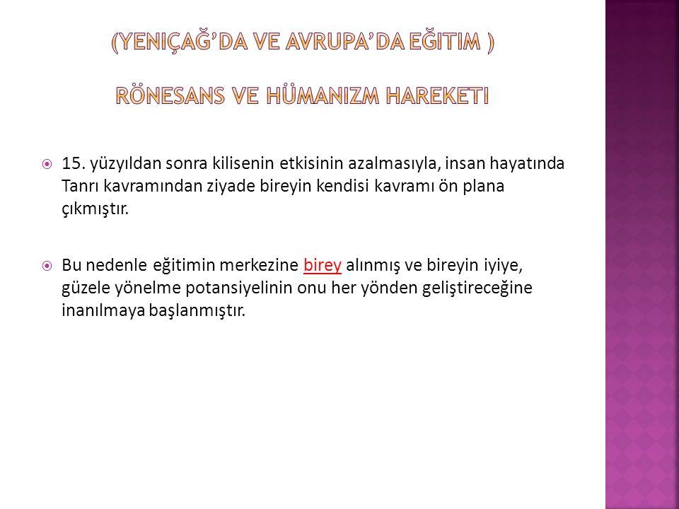 (Yeniçağ'da ve Avrupa'da eğitim ) Rönesans ve hümanizm hareketi