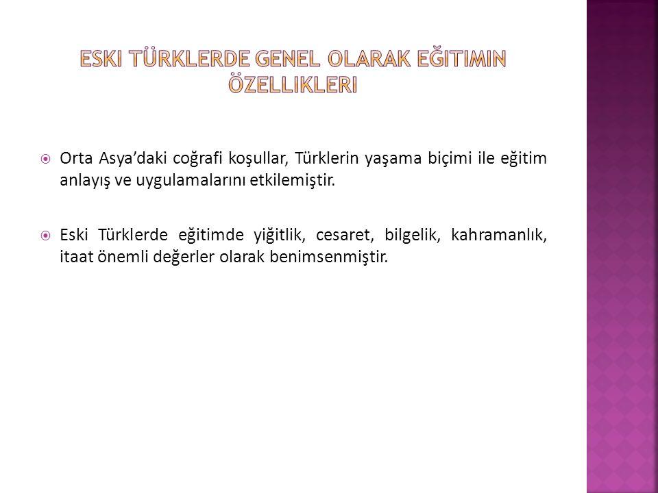 Eski türklerde genel olarak eğitimin özellikleri