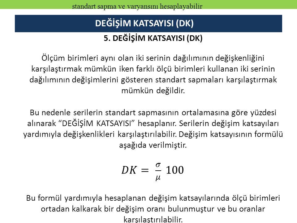 DEĞİŞİM KATSAYISI (DK)