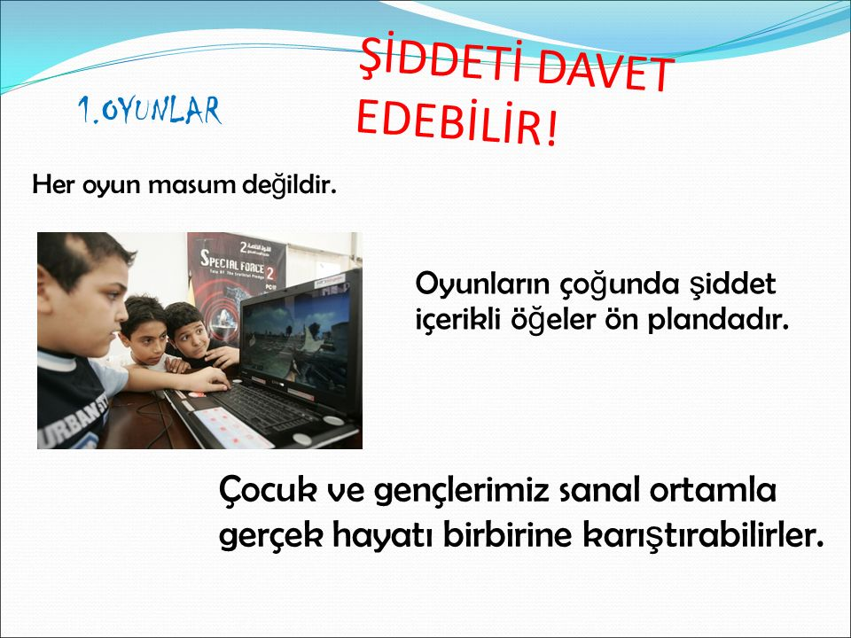 ŞİDDETİ DAVET EDEBİLİR!