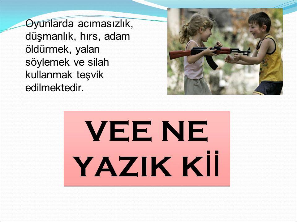 Oyunlarda acımasızlık, düşmanlık, hırs, adam öldürmek, yalan söylemek ve silah kullanmak teşvik edilmektedir.