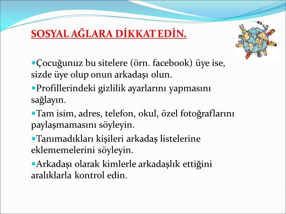 SOSYAL AĞLARA DİKKAT EDİN.