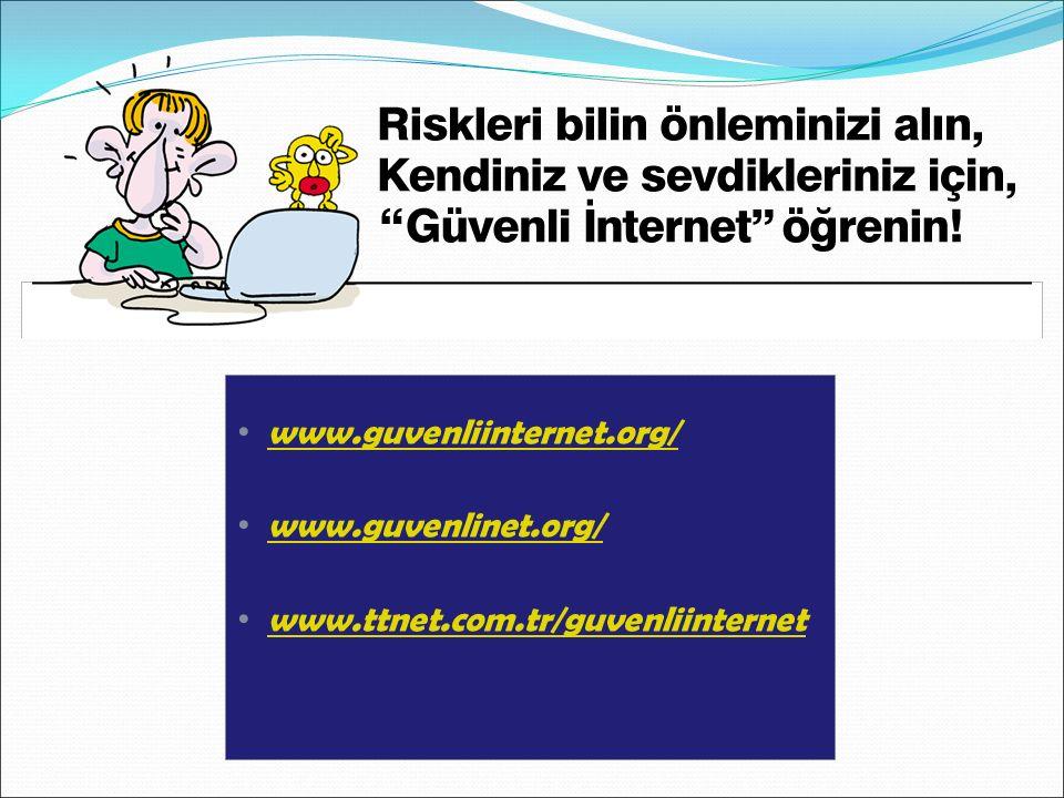 www.guvenliinternet.org/ www.guvenlinet.org/ www.ttnet.com.tr/guvenliinternet