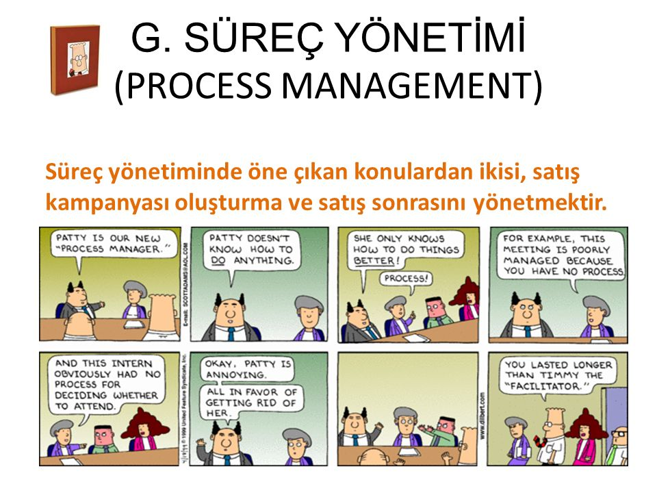 G. SÜREÇ YÖNETİMİ (PROCESS MANAGEMENT)