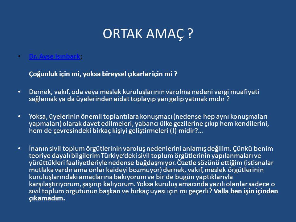 ORTAK AMAÇ Dr. Ayşe Işınbark;