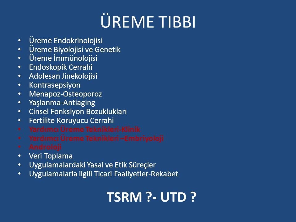 ÜREME TIBBI TSRM - UTD Üreme Endokrinolojisi