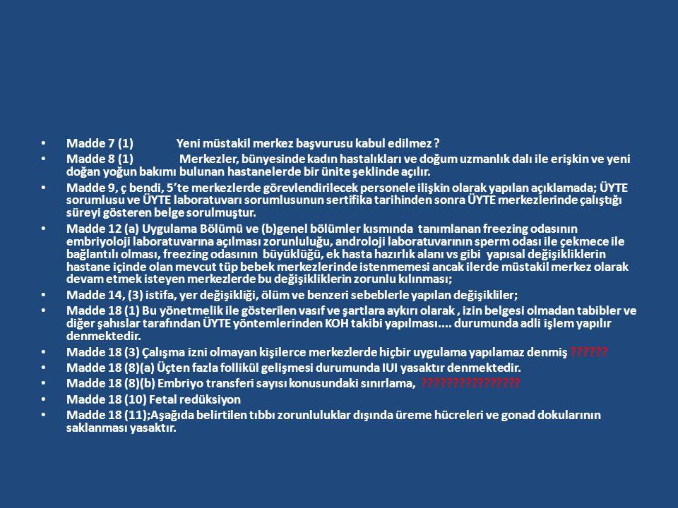 Madde 7 (1) Yeni müstakil merkez başvurusu kabul edilmez