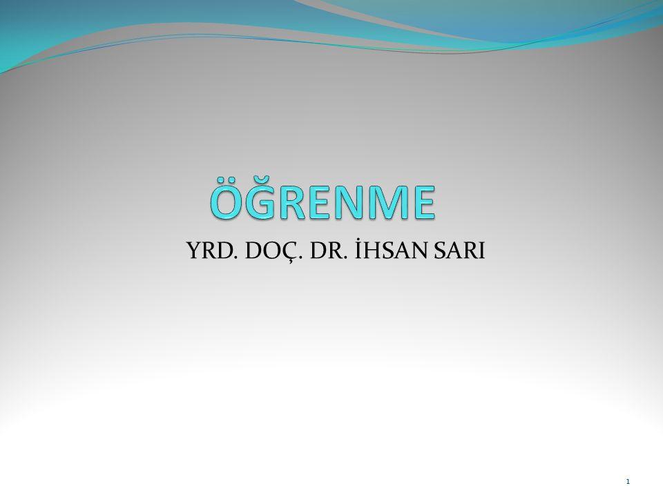 ÖĞRENME YRD. DOÇ. DR. İHSAN SARI