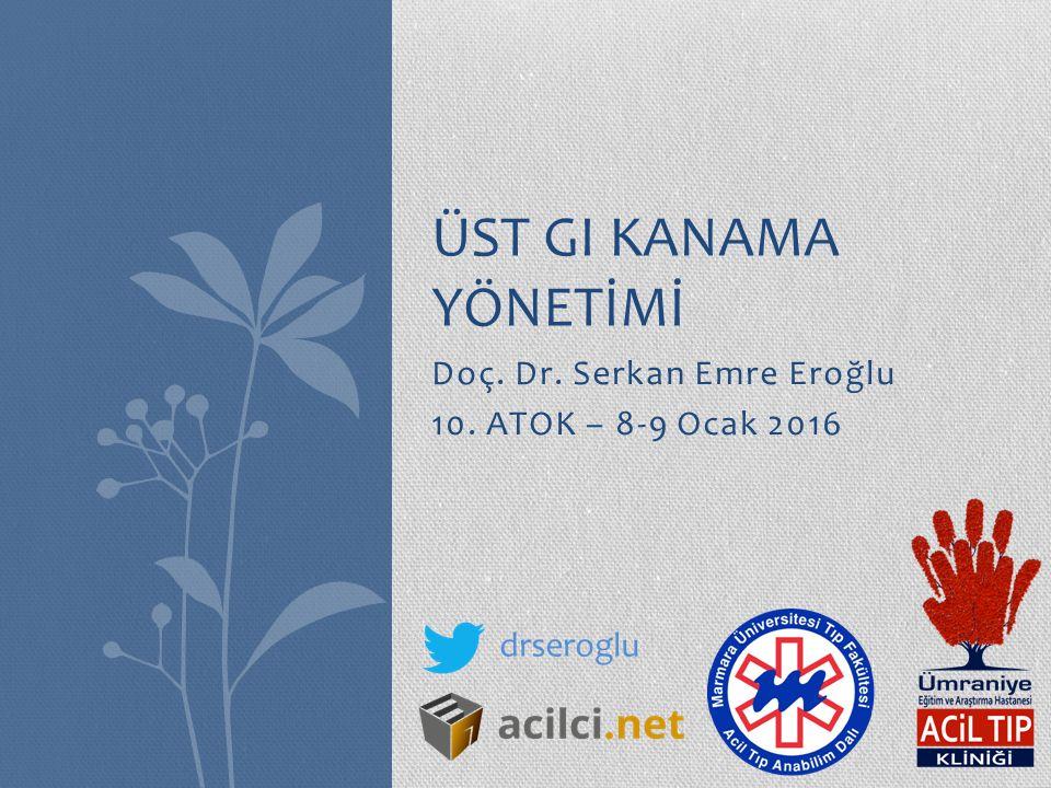 Doç. Dr. Serkan Emre Eroğlu 10. ATOK – 8-9 Ocak 2016