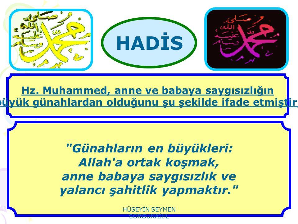 HADİS Günahların en büyükleri: Allah a ortak koşmak,