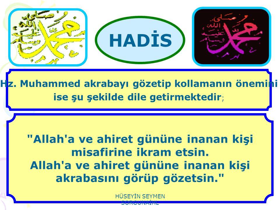 HADİS Allah a ve ahiret gününe inanan kişi misafirine ikram etsin.