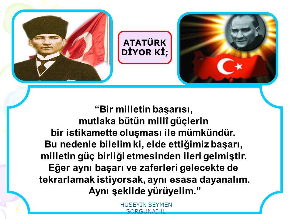 Bir milletin başarısı, mutlaka bütün millî güçlerin