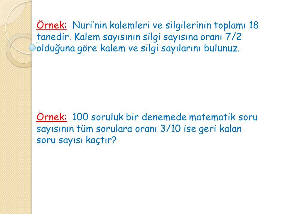Örnek: Nuri'nin kalemleri ve silgilerinin toplamı 18 tanedir