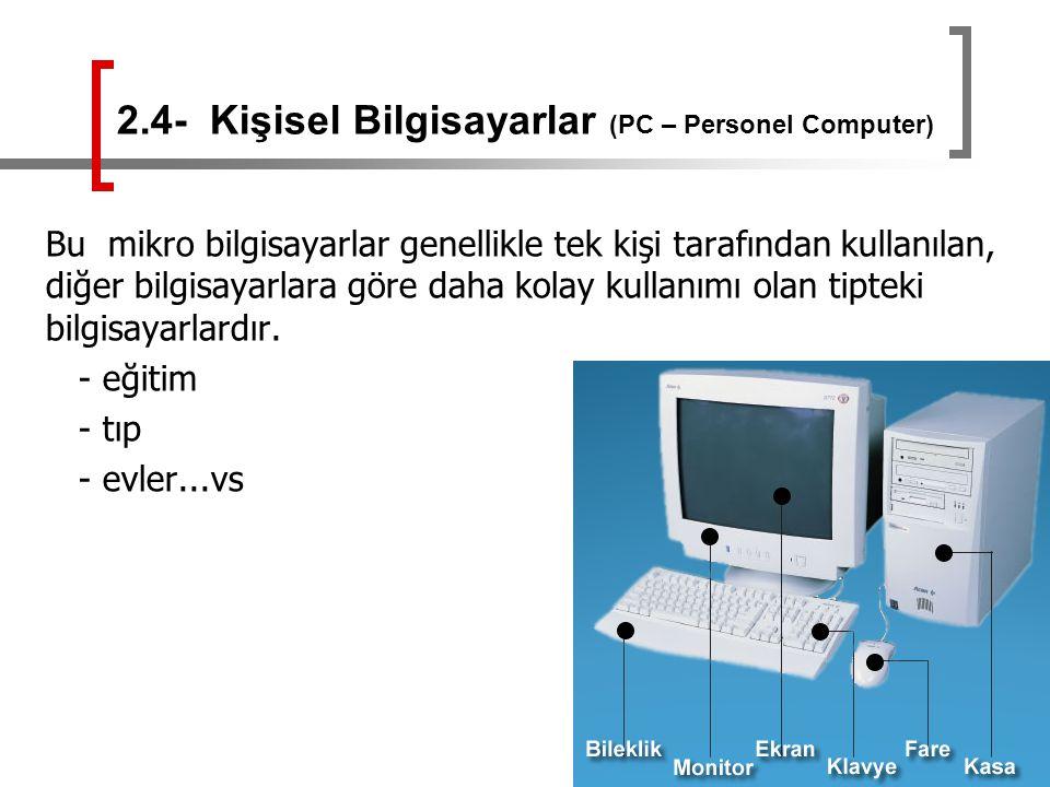 2.4- Kişisel Bilgisayarlar (PC – Personel Computer)