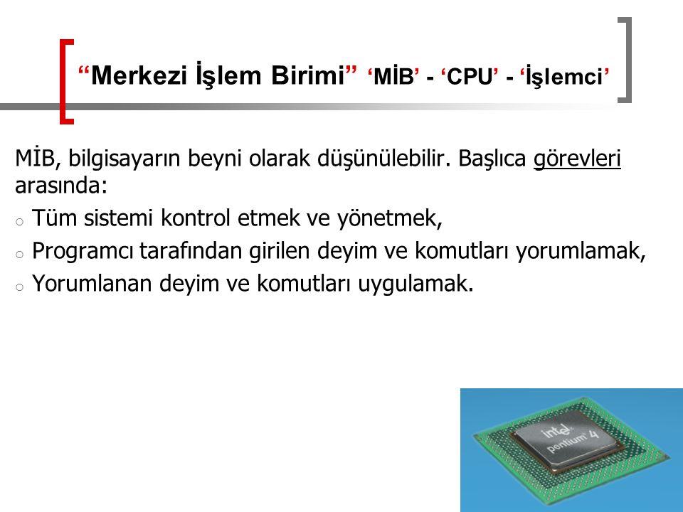 Merkezi İşlem Birimi 'MİB' - 'CPU' - 'İşlemci'