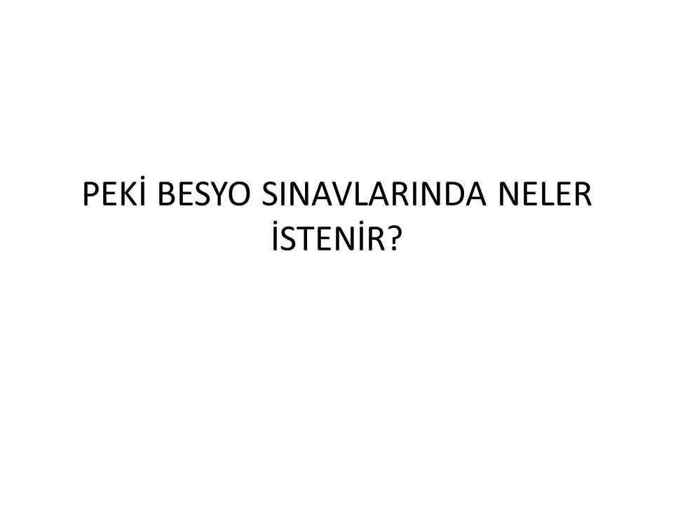 PEKİ BESYO SINAVLARINDA NELER İSTENİR