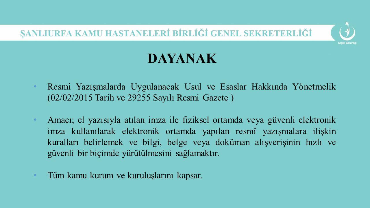 DAYANAK Resmi Yazışmalarda Uygulanacak Usul ve Esaslar Hakkında Yönetmelik (02/02/2015 Tarih ve 29255 Sayılı Resmi Gazete )