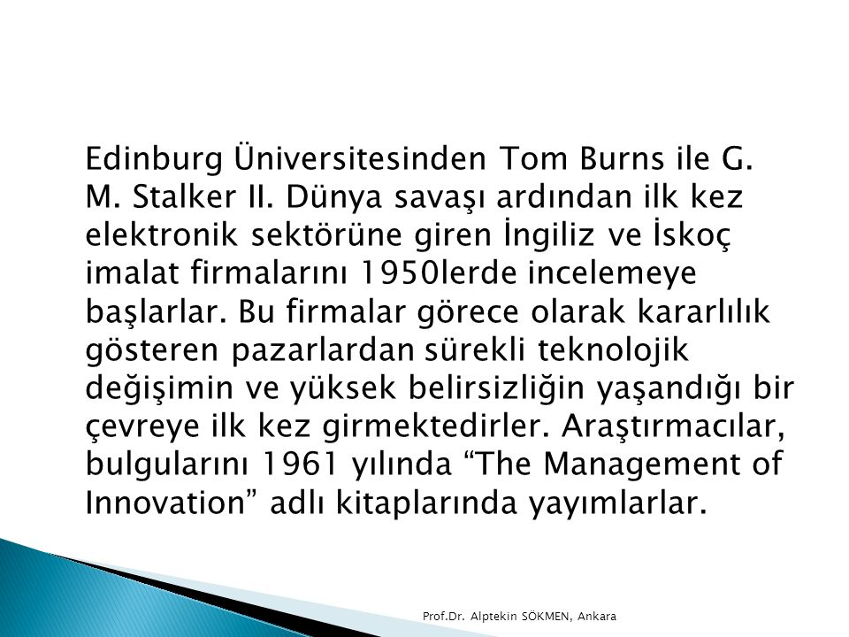 Edinburg Üniversitesinden Tom Burns ile G. M. Stalker II