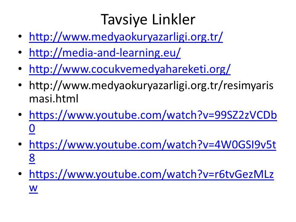 Tavsiye Linkler http://www.medyaokuryazarligi.org.tr/