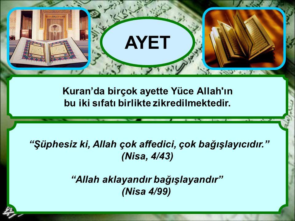 AYET Kuran'da birçok ayette Yüce Allah ın