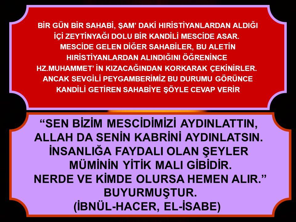 SEN BİZİM MESCİDİMİZİ AYDINLATTIN,