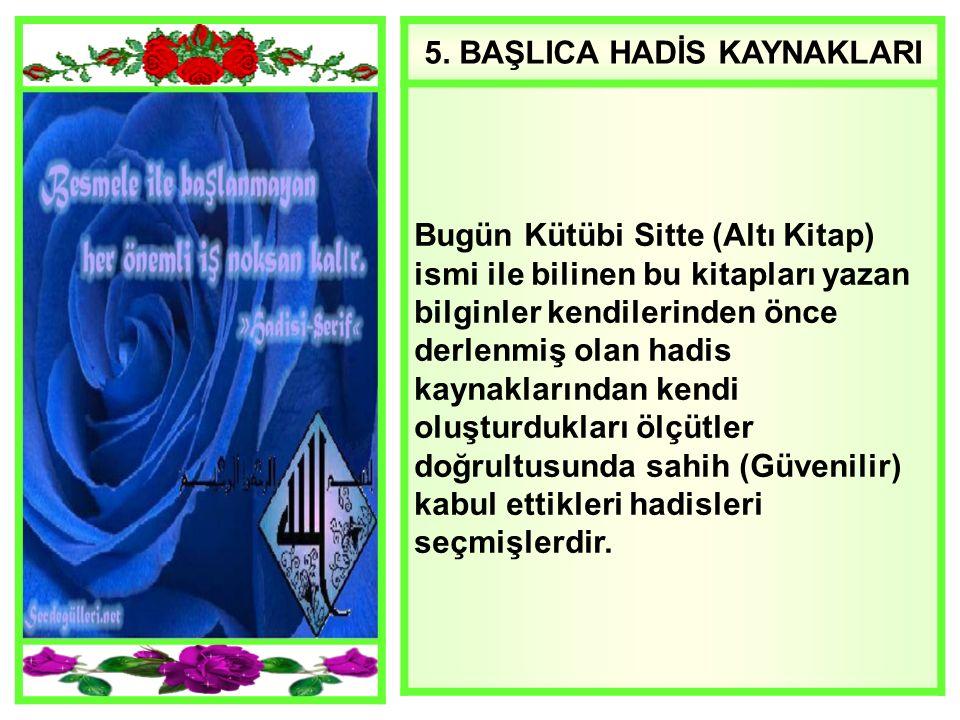5. BAŞLICA HADİS KAYNAKLARI