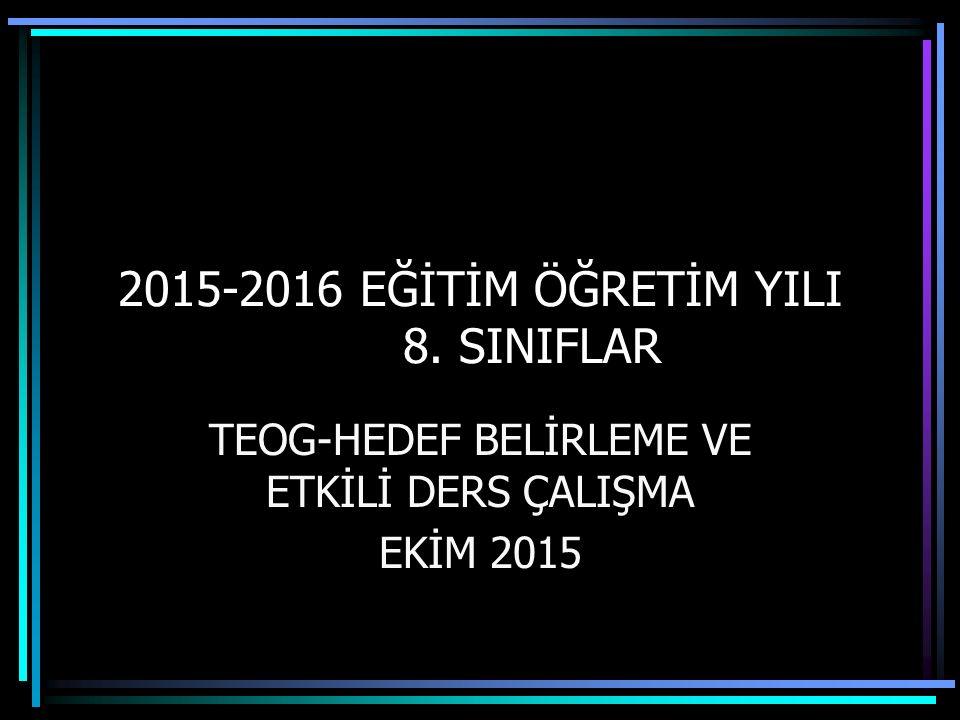 2015-2016 EĞİTİM ÖĞRETİM YILI 8. SINIFLAR