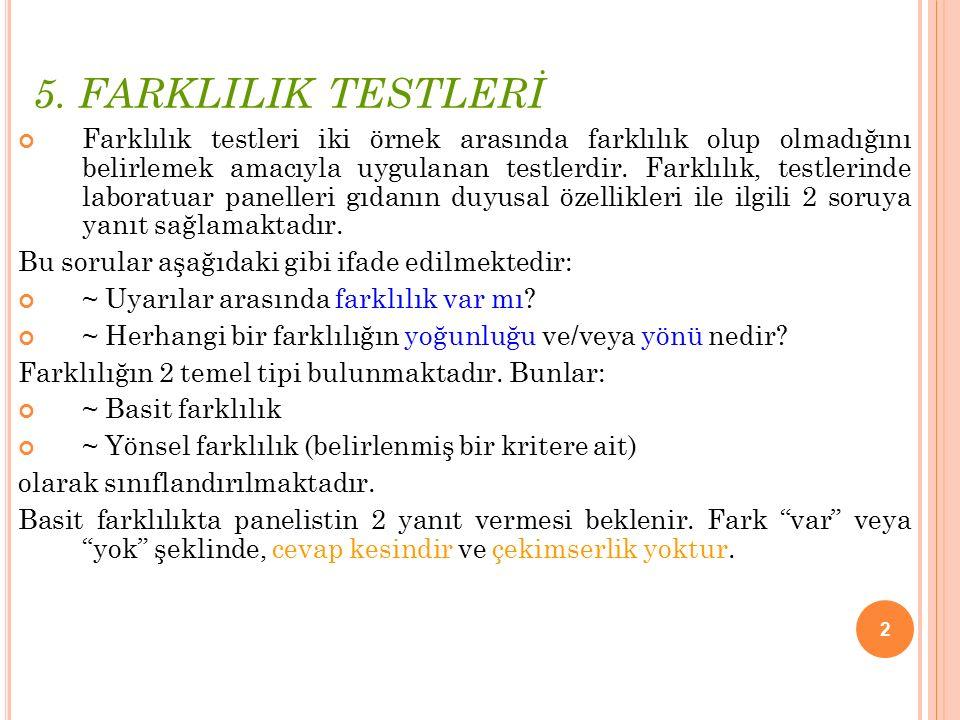 5. FARKLILIK TESTLERİ
