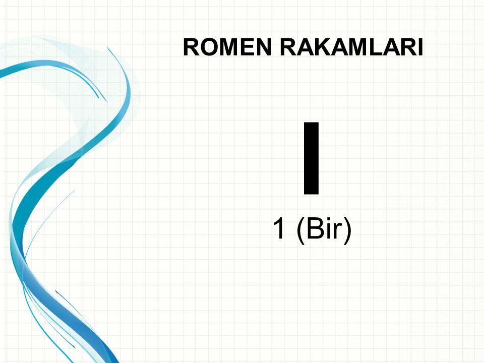 ROMEN RAKAMLARI I 1 (Bir)