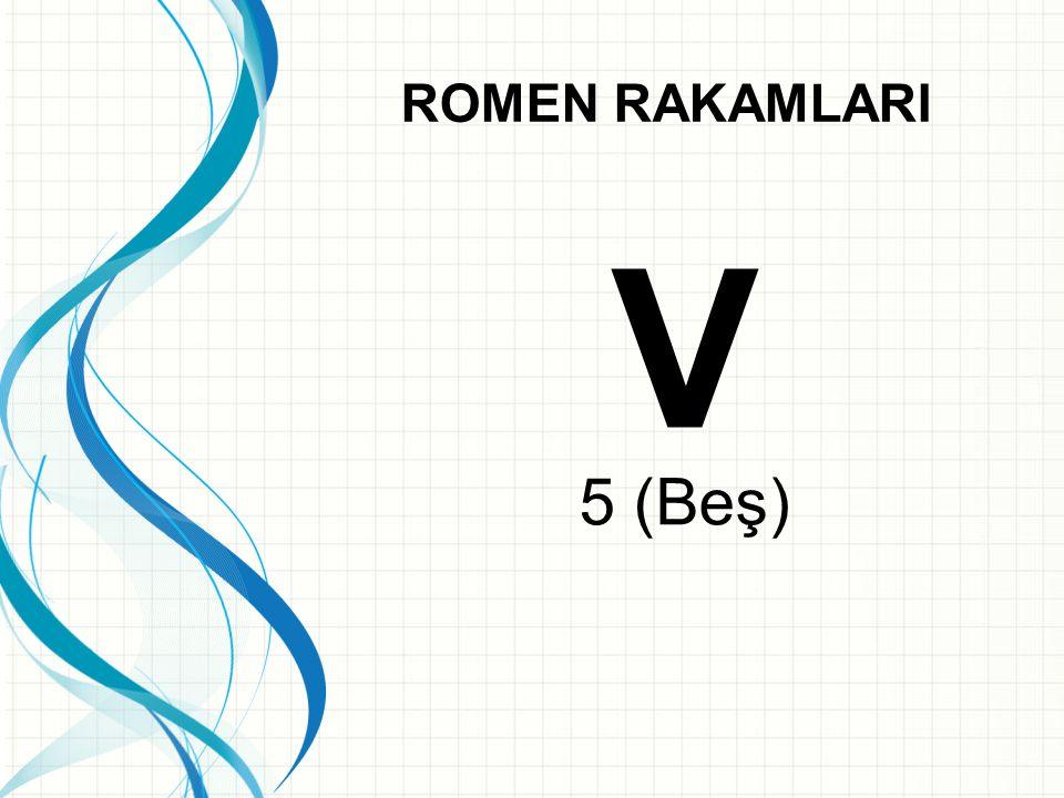 ROMEN RAKAMLARI V 5 (Beş)