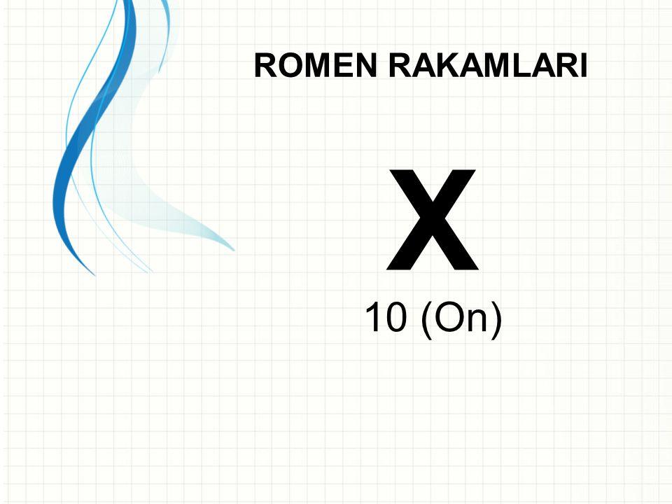 ROMEN RAKAMLARI X 10 (On)