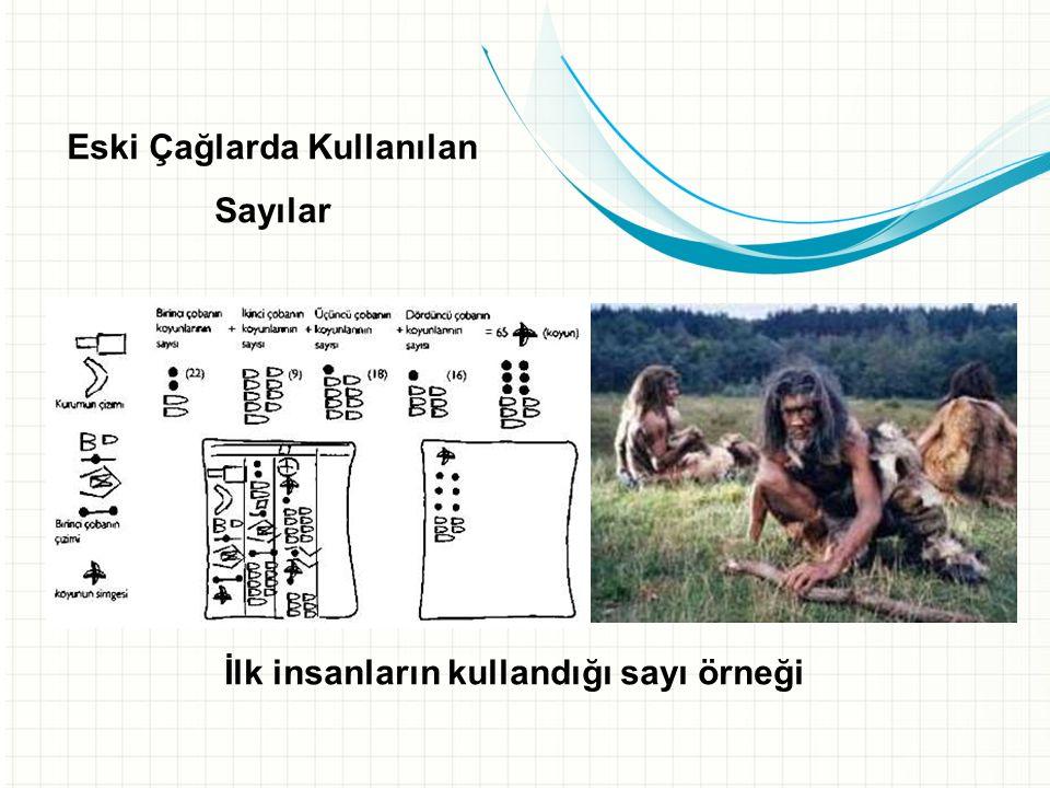 Eski Çağlarda Kullanılan İlk insanların kullandığı sayı örneği