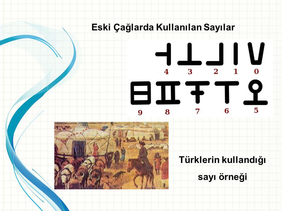 Eski Çağlarda Kullanılan Sayılar Türklerin kullandığı sayı örneği