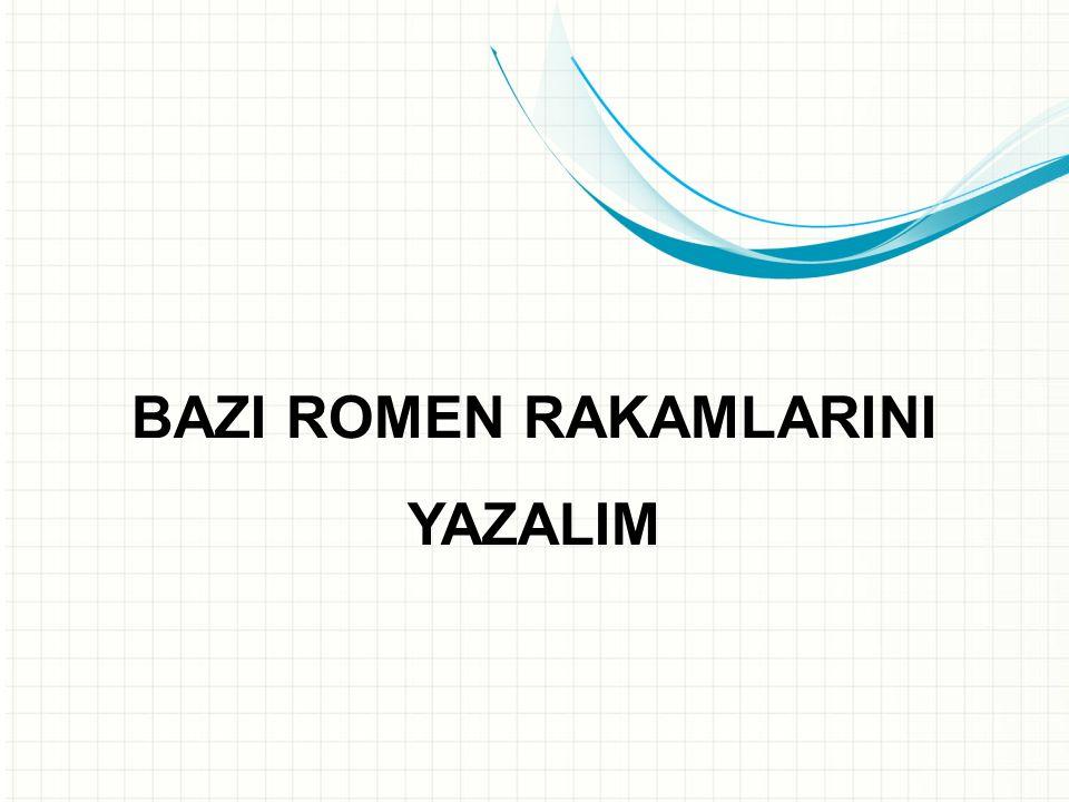 BAZI ROMEN RAKAMLARINI YAZALIM
