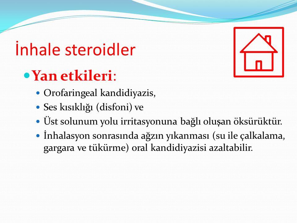 İnhale steroidler Yan etkileri: Orofaringeal kandidiyazis,
