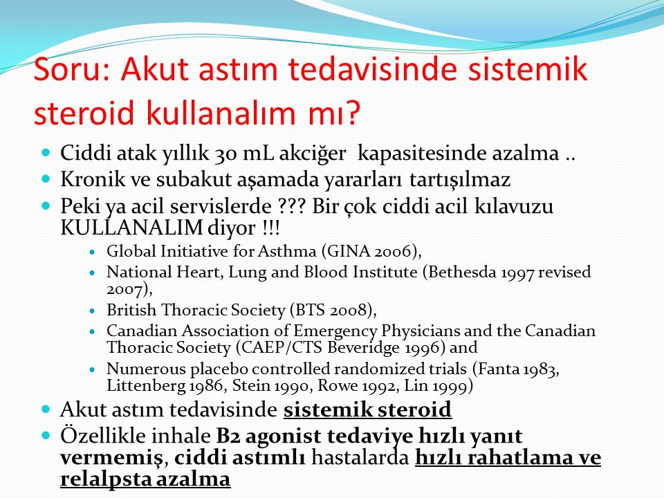 Soru: Akut astım tedavisinde sistemik steroid kullanalım mı