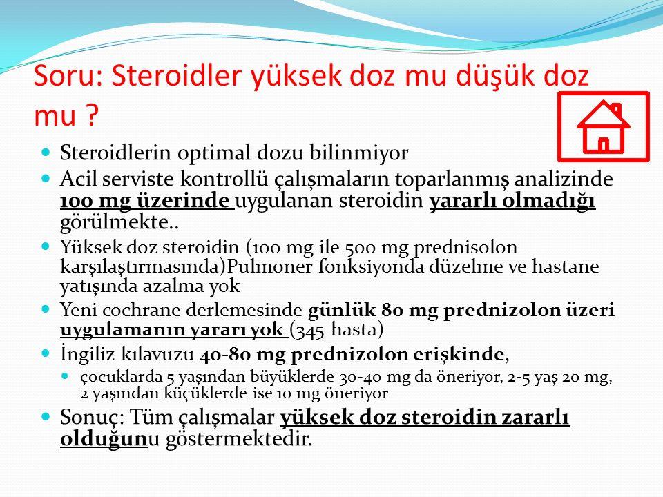 Soru: Steroidler yüksek doz mu düşük doz mu