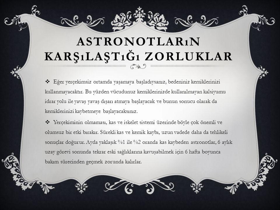 Astronotların karşılaştığı zorluklar