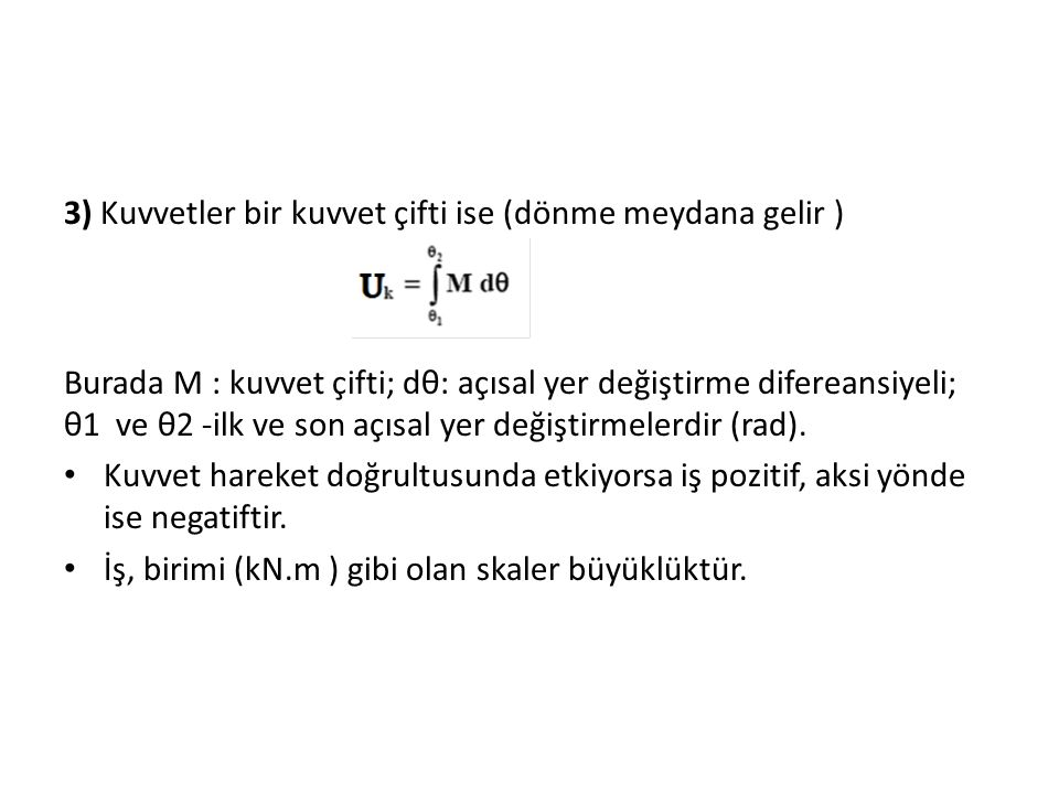 3) Kuvvetler bir kuvvet çifti ise (dönme meydana gelir )