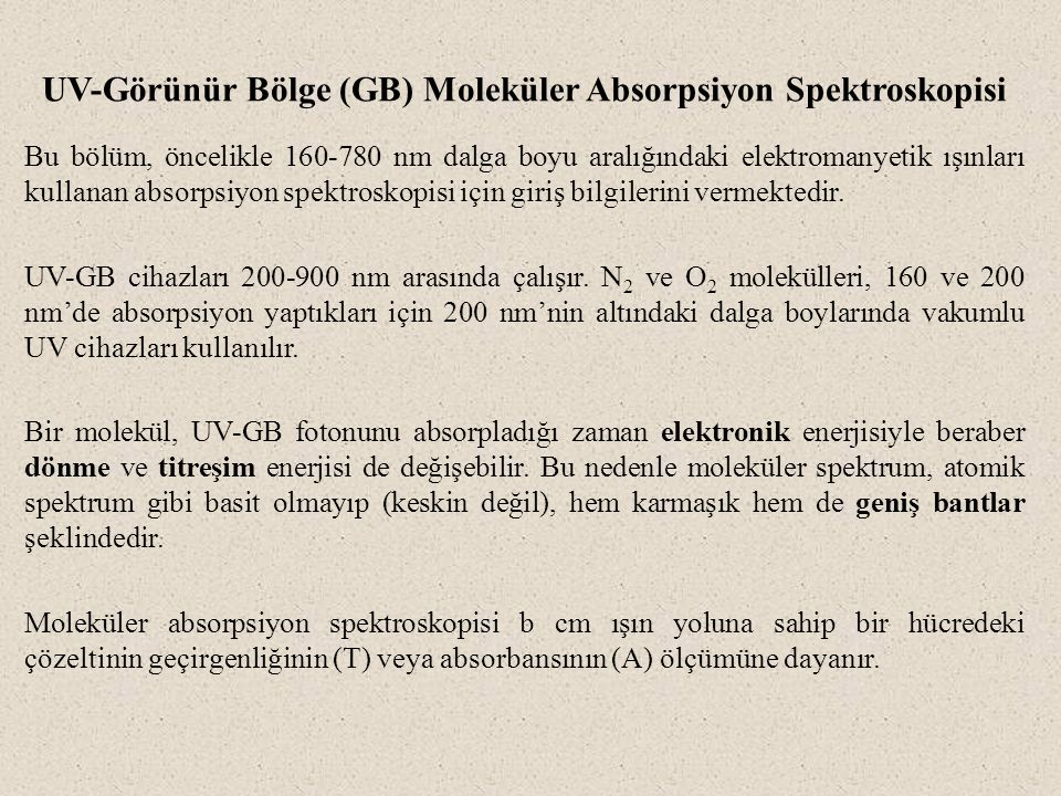 UV-Görünür Bölge (GB) Moleküler Absorpsiyon Spektroskopisi