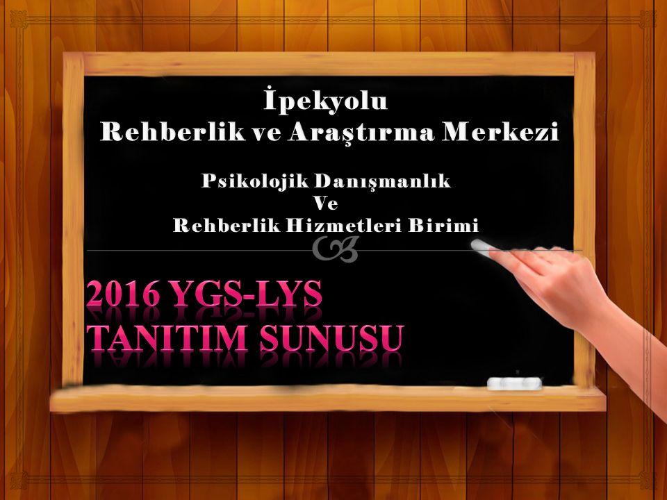 2016 YGS-LYS TANITIM SUNUSU İpekyolu Rehberlik ve Araştırma Merkezi