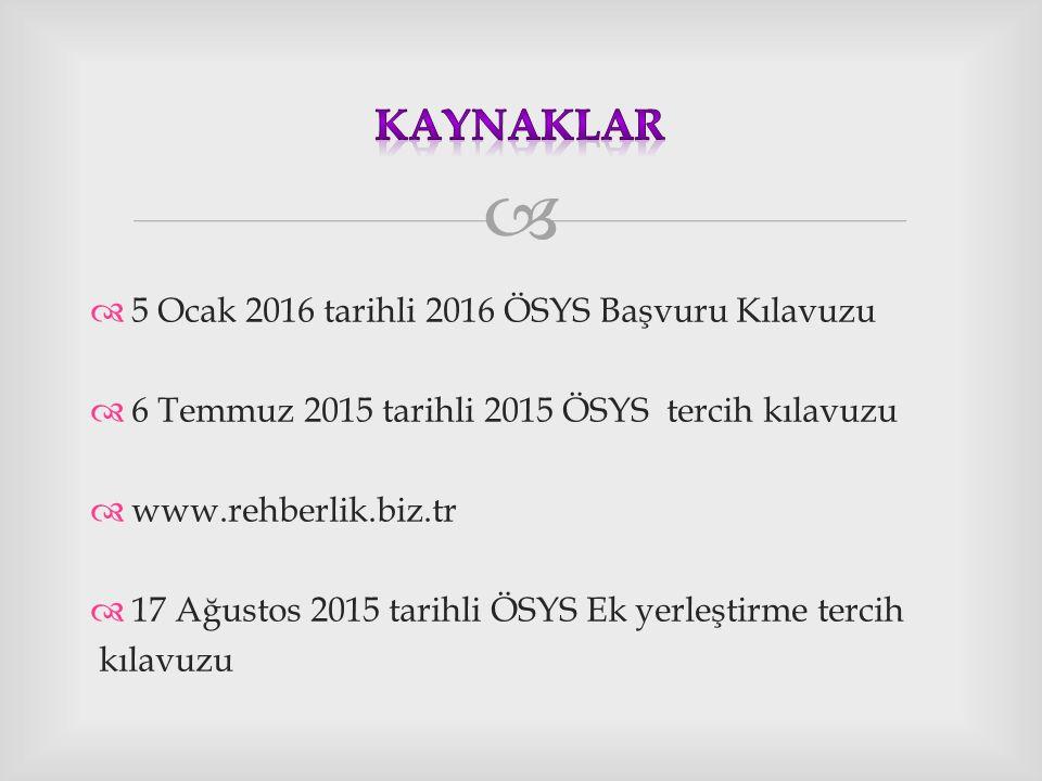 Kaynaklar 5 Ocak 2016 tarihli 2016 ÖSYS Başvuru Kılavuzu