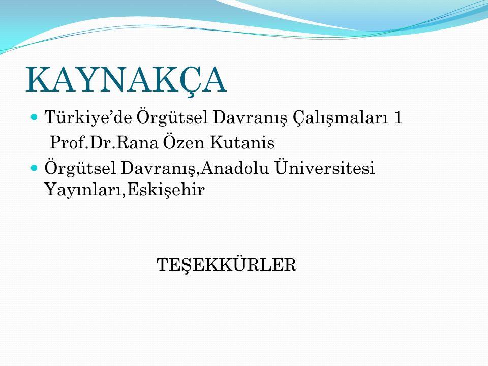 KAYNAKÇA Türkiye'de Örgütsel Davranış Çalışmaları 1