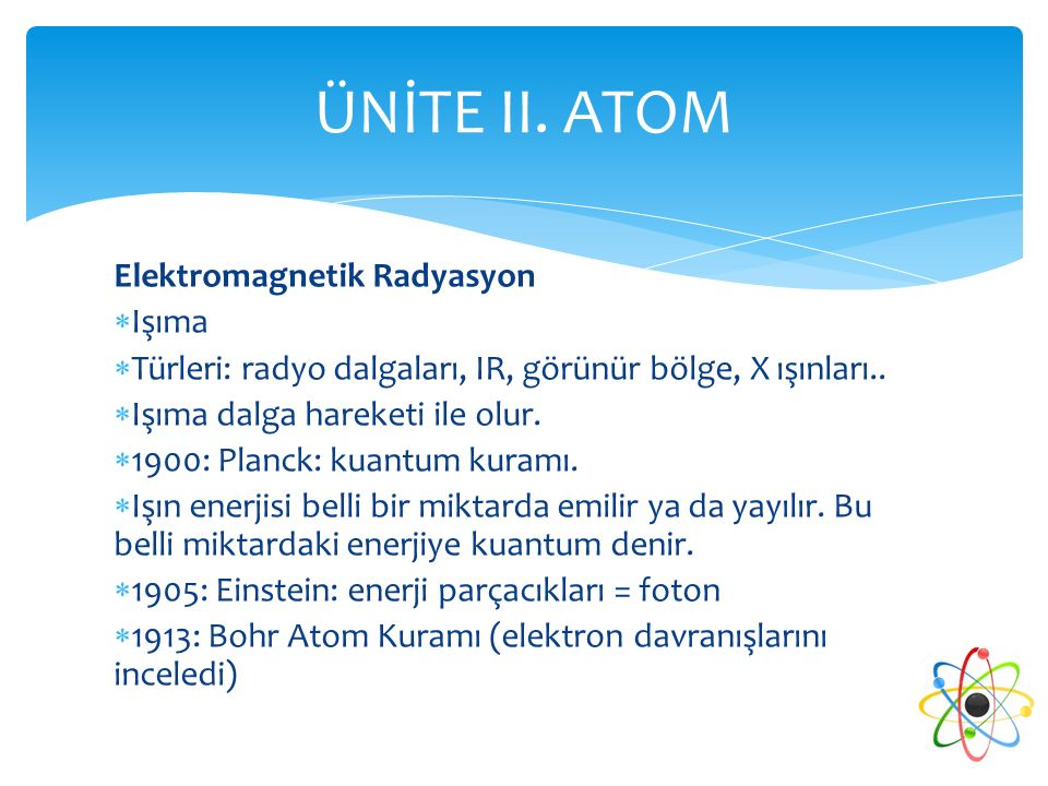 ÜNİTE II. ATOM Elektromagnetik Radyasyon Işıma