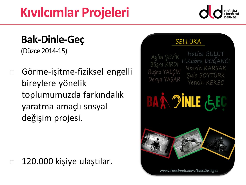 Bak-Dinle-Geç (Düzce 2014-15)