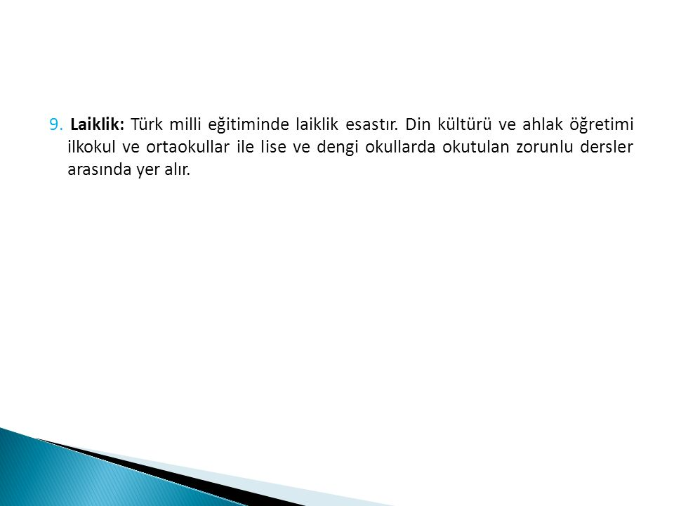 9. Laiklik: Türk milli eğitiminde laiklik esastır
