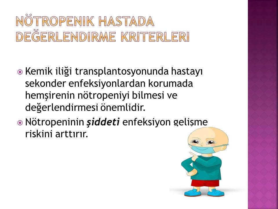 Nötropenik hastada değerlendirme kriterleri